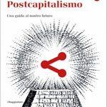 Dalla crisi al post-capitalismo - Leggilanotizia