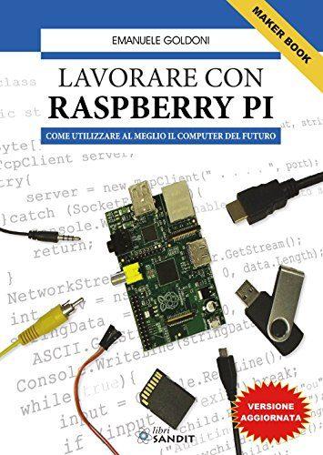 raspberryitalia lavorare con raspberry pi come utilizzare al meglio il computer del futuro