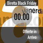 Offerte lampo del Black Friday Amazon: le disponibili a mezzanotte e quelle in arrivo fino alle 0.30 - Macity