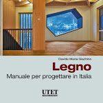 Progettare con il Legno in Italia: un manuale di riferimento - Ingegneri.info
